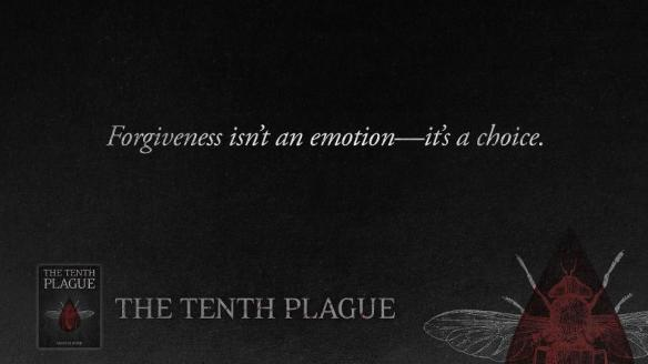 Tenth Plague Forgiveness