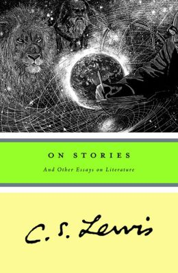 "cs lewis on stories and other essays Cs lewis's argument against naturalism,  god,"" in the virtue of faith and other essays in  trees,"" in stories, essays and poems."