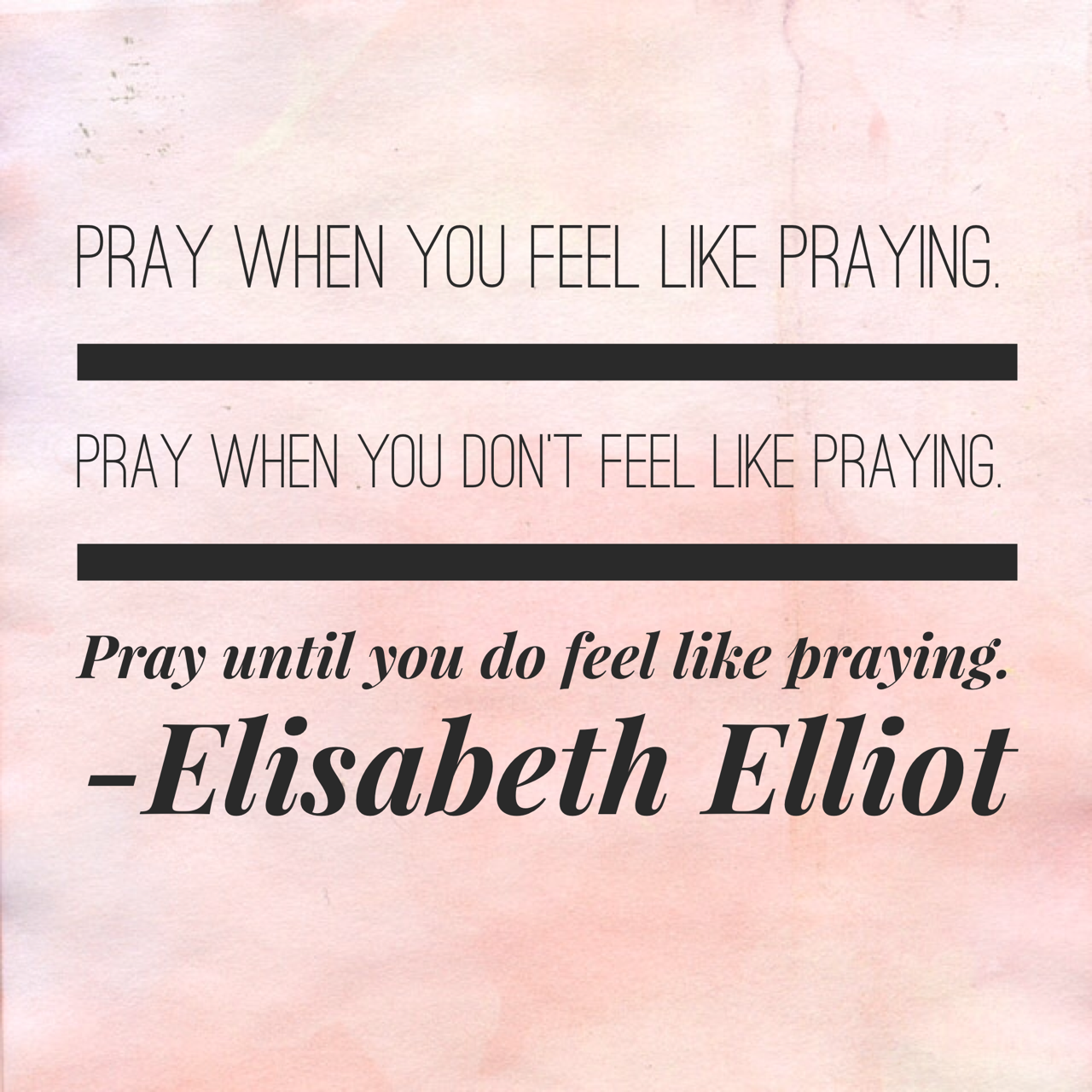 Praying Quotes 31 Days With Elisabeth Elliot Several Short Quotes  Stray Thoughts