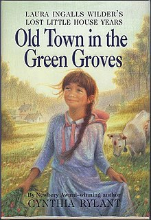 Old Town in the Green Groves about Laura Lingalls Wilder's lost years