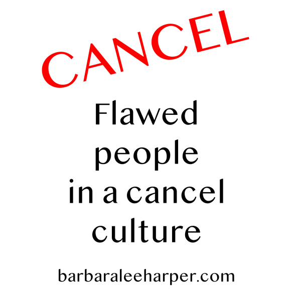 flawed people in a cancel culture