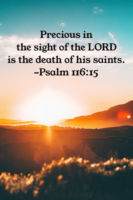 Precious to God is the death of His saints